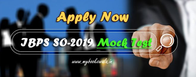IBPS SO 2019 Mock Test, Apply online Application Form