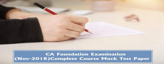 CA Foundation-2018 Complete Course Mock Test Paper