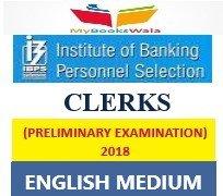 IBPS CLERKS PRELIMINARY EXAMINATION 2018
