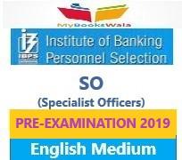 IBPS SO PRELIMINARY EXAMINATION 2019